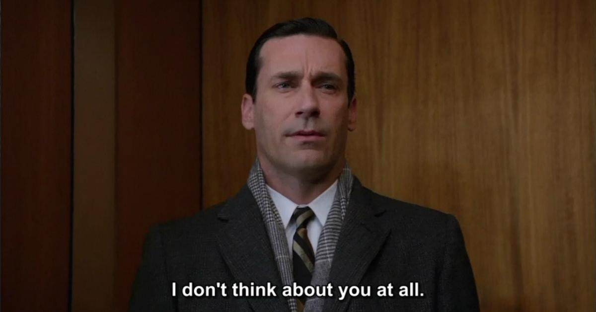 don-draper-mad-men-i-dont-think-about-you-at-all-1541609979841-1541609981715.jpg