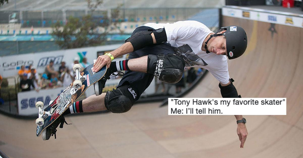 8a5a0aed5d6dc Tony Hawk Turns to Twitter to Share All the Times People Don't Believe He's  Real