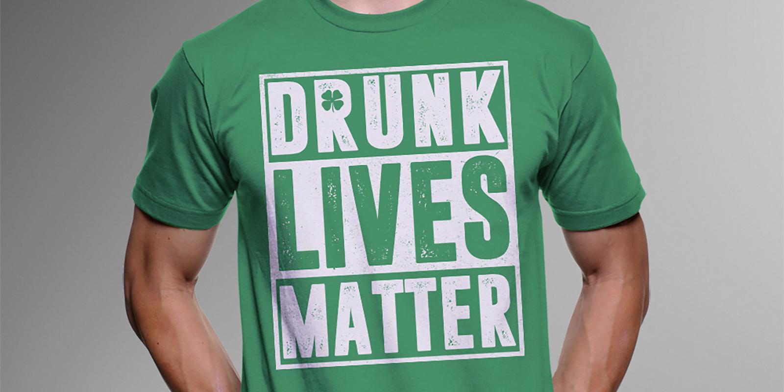 Drunk-Lives-Matter-Mockup-1489760802433.jpg