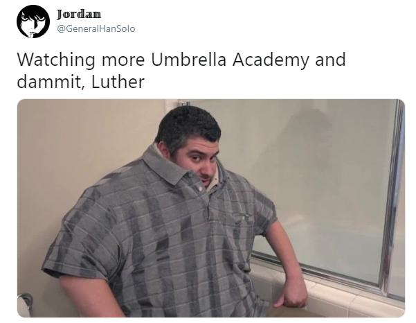 luther-umbrella-academy-body-meme-24-1550765467064-1550765468730.jpg