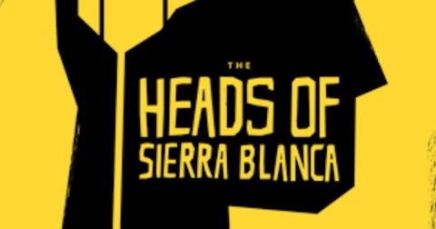 the-heads-of-sierra-blanca-true-story-1570571247122.png