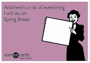 teachers-leaving-for-spring-break-meme-29-1551129305402-1551129307603.PNG
