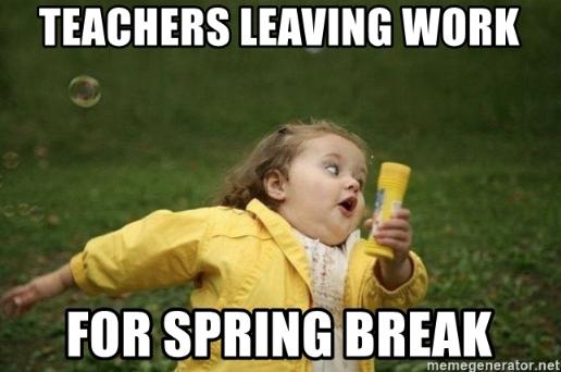 teachers-leaving-for-spring-break-meme-1551129122212-1551129125223.png