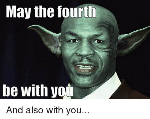 may-the-fourth-be-with-you-memes-2-1556820225565.PNG